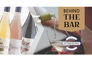 Behind The Bar - Fetherston Vintners - Friday March 27th