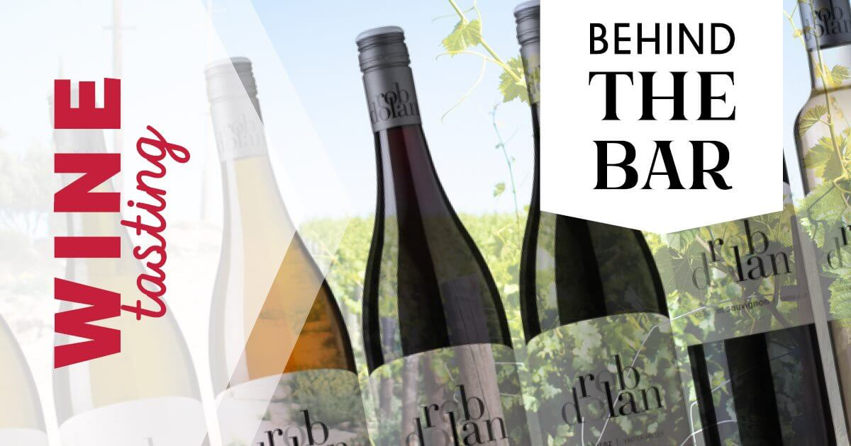 Behind The Bar - Rob Dolan Wines - February 28th at Nillumbik Cellars
