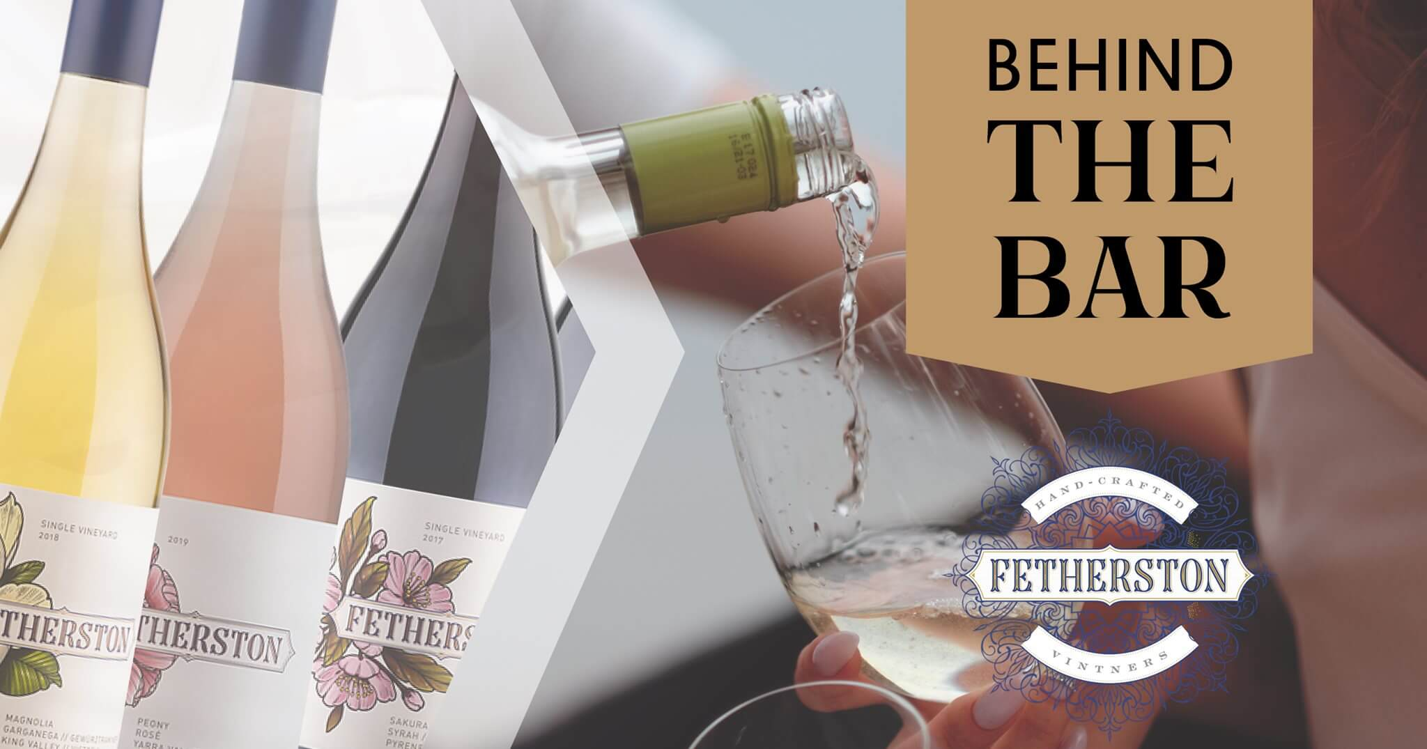 Behind The Bar - Fetherston Vintners - Friday July 3rd